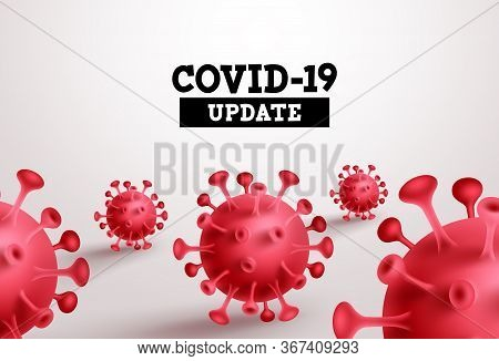 Covid-19 Update Vector Banner. Covid19 Update Text With Red Coronavirus In White Background For Nove