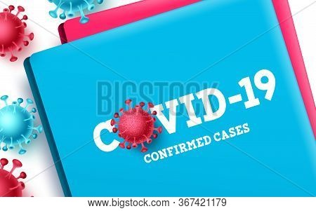 Covid-19 Confirmed Cases Vector Design. Covid-19 Confirmed Cases Folder List Report And Documents Fo