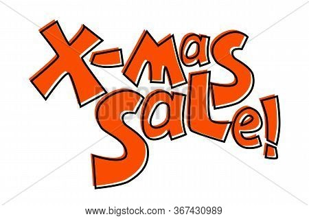 X-mas Sale Inscription. Christmas Sale Colorful Vector Lettering On White Background. Year-end Sale