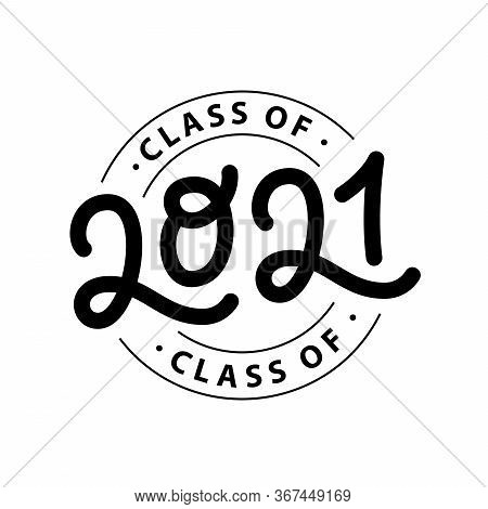 Graduate 2021. Class Of 2021. Lettering Graduation Logo Stamp. Vector Illustration. Template For Gra