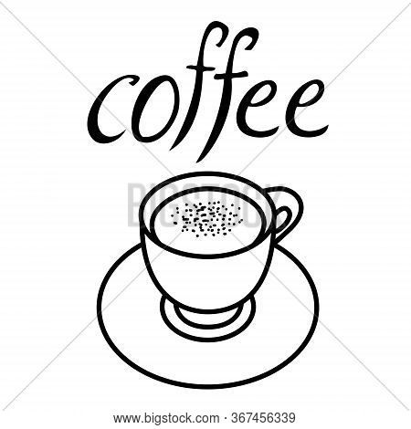 Coffee Cup And A Saucer Vector Illustration With Milk And Cinnamon, Coffee Icon, Uncolored, Hand Dra