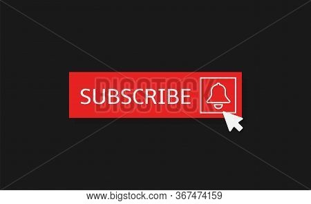 Subscribe Banner Template. Red Subscribe Button With Red Bell Sign On Black Background Social Networ