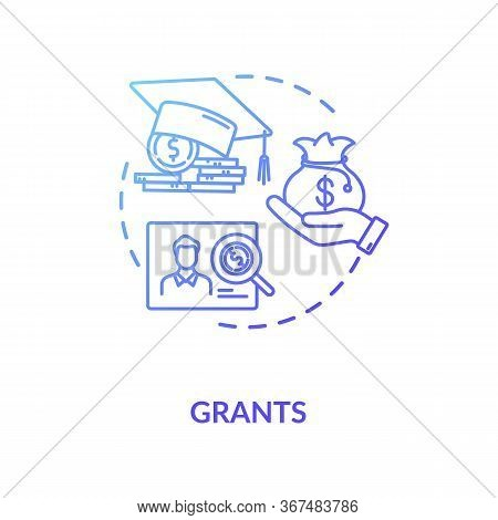 Grants Concept Icon. Higher Education Programs. Annual And Monthly Tuition Fee. Academic Degree Idea