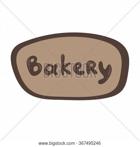 Bakery Nameplate, Doodle Logo Design. Hand Drawn Design. An Icon For Cafe, Bakeshop. Brown Colors, S