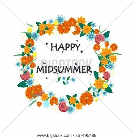 Happy Midsummer Greeting Poster. Floral Wreath And Lettering Glad Midsommer. Template For Sweden Lon