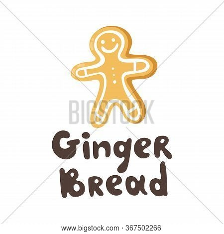 Gingerbread Man. Vector Flat Style Christmas Cookie. Vector Hand-drawn Ginger Cookie, Holiday Season