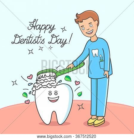 Happy Dentist's Day! Cartoon Tooth And Dentist. Dentist Man Brushing The Tooth. Brushing Teeth. Gree