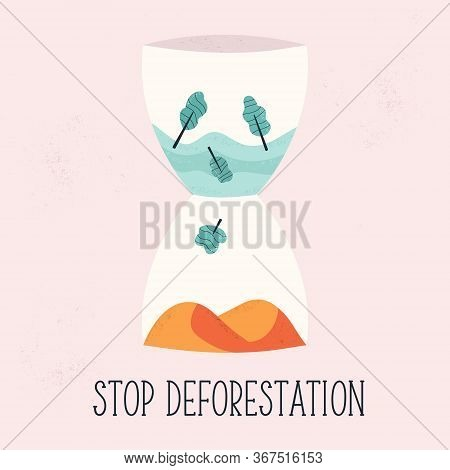 Stop Deforestation Concept Design With Sandglass And Cutted Trees