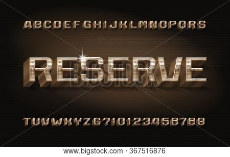Reserve Alphabet Font. 3d Golden Metal Letters, Numbers And Symbols. Stock Vector Typescript For You