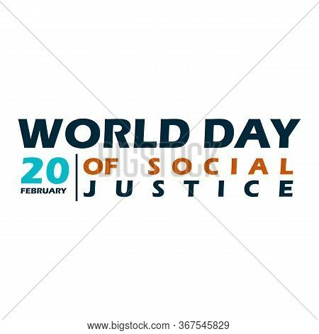 20 February World Day Of Social Justice Vector Image. World Day Of Justice Celebration With Justice