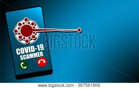 Scam Related To Coronavirus Covid-19 With Mobile Phone, 3d Rendering