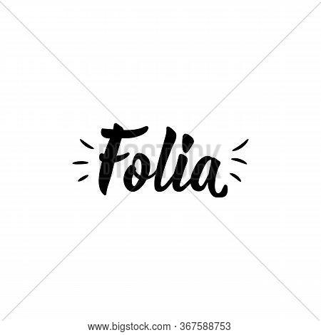 Brazilian Lettering. Translation From Portuguese - Revelry. Modern Vector Brush Calligraphy. Ink Ill