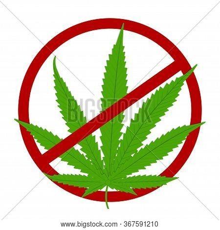 Cannabis Stop No Drugs Symbol. Marijuana Leaf Forbidding Sign Isolated On White. Prohibition Bad Hum