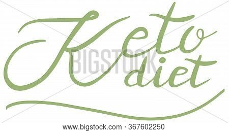 Keto Diet, Friendly, Lettering Calligraphy, Isolated Handwritten Green Text On White Background. Die