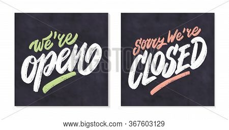 Open And Closed Signs. Were Open. Sorry, Were Closed. Vector Chakboard Sign.
