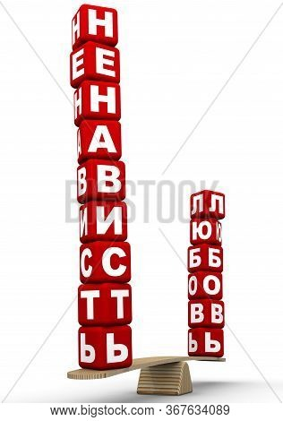 Hate Or Love. The Russian Words Hate And Love (made From Red Cubes Labeled With Letters) Are Weighed