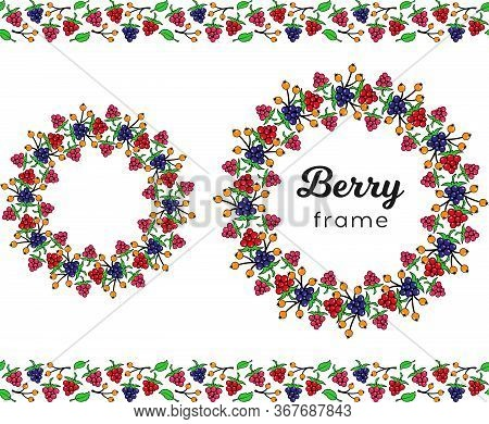 Round Frames And Horizontal Border Of Colorful Berries, Twigs And Leaves. Abstract Blackberries, Ras