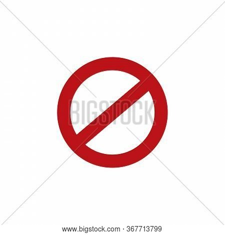 Empty Ban Sign. Not Allowed Sign. Prohibited Forbidden Restrict Mark. Stock Vector Illustration Isol