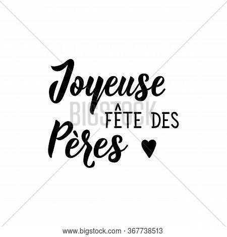 Happy Father's Day In French. Ink Illustration. Modern Brush Calligraphy. Can Be Used For Prints Bag