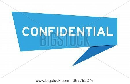 Blue Paper Speech Banner With Word Confidential On White Background
