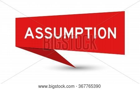 Red Paper Speech Banner With Word Assumption On White Background