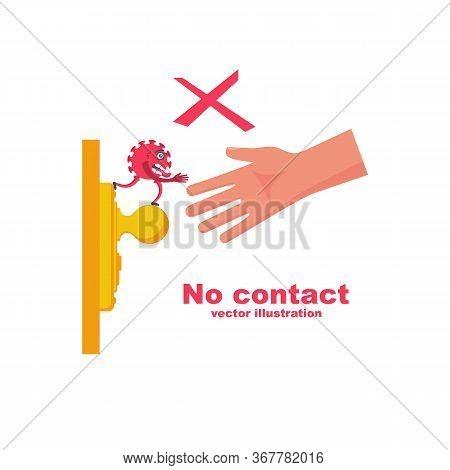 No Contact Concept. Precautions Coronavirus Covid-19. Virus Bacterium On A Dirty Doorknob. Safety, A