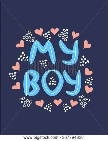 Lgbt Quote My Boy, Concept, Print, Postcard, Banner In A Beautiful Thematic Frame Of Hearts, Guitars