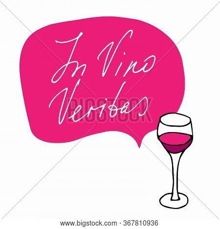In Vino Veritas, Truth In Wine. Latin Phrase On Red Talking Cloud. Glass Of Red Wine. On White Backg