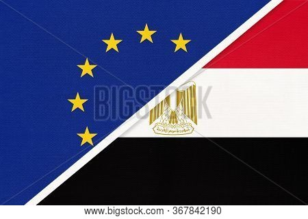 European Union Or Eu And Egypt National Flag From Textile. Symbol Of The Council Of Europe Associati