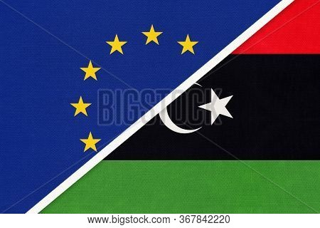 European Union Or Eu And State Of Libya National Flag From Textile. Symbol Of The Council Of Europe