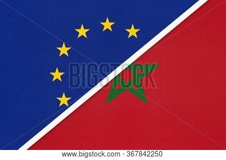 European Union Or Eu And Kingdom Of Morocco National Flag From Textile. Symbol Of The Council Of Eur