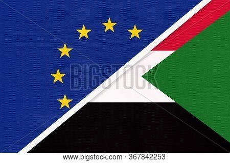 European Union Or Eu And Sudan National Flag From Textile. Symbol Of The Council Of Europe Associati