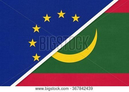 European Union Or Eu And Islamic Republic Of Mauritania National Flag From Textile. Symbol Of The Co