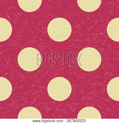 Retro Vintage Polka Dot Seamless Pattern. Circus Or Carnival Background. Textured Old Fashioned Retr