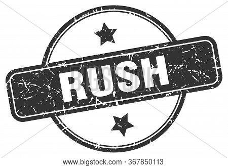 Rush Stamp. Rush Round Vintage Grunge Sign. Rush