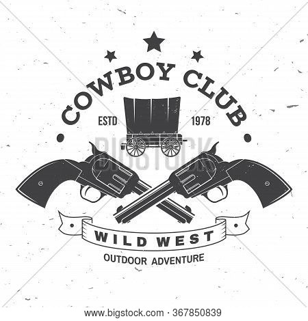 Cowboy Club Badge. Wild West. Vector Illustration. Concept For Shirt, Logo, Print, Stamp, Tee With C