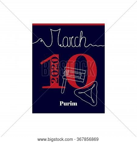 Calendar Sheet, Vector Illustration On The Theme Of Purim Day On March 10th 2020. Decorated With A H