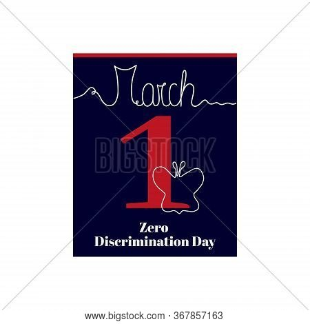 Calendar Sheet, Vector Illustration On The Theme Of Zero Discrimination Day On March 1th. Decorated