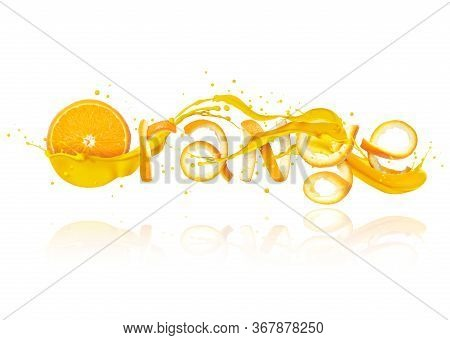 The Word Orange Is Made Of Peel With Splashes Of Juice, Isolated On White Background