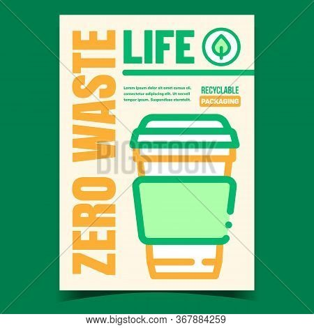 Zero Waste Life Promotional Flyer Banner Vector. Recyclable Packaging For Hot Drink Coffee Or Tea An