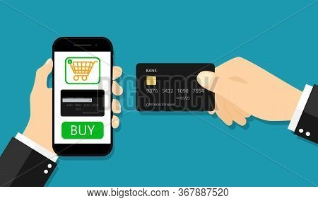 Card For Online Payment From Mobile App. Hand With Smartphone And Credit Buy. Internet Transaction I