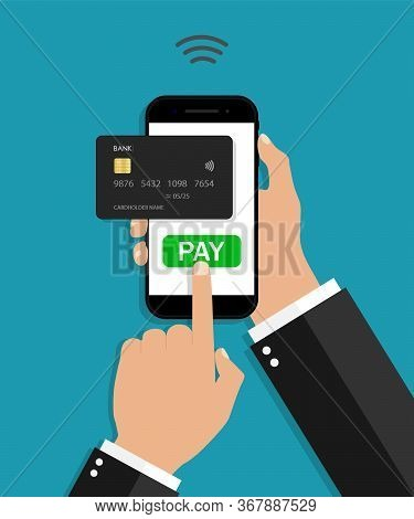 Payment From Phone By Card. Hand Holding Mobile With App Of Online Pay. Contactless Transaction From