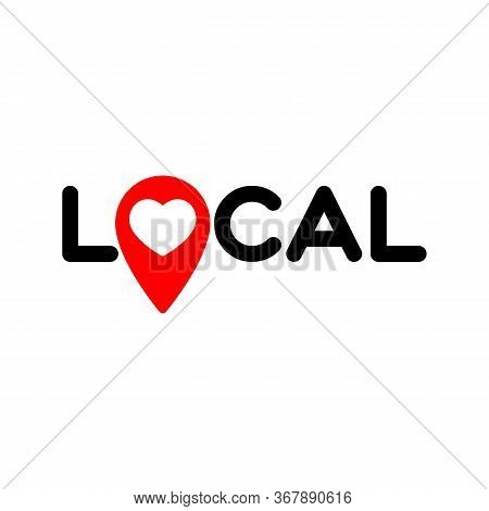 Local. Symbol Of Local Production, Business, Tourism, Shops. Template For Poster, Banner, Signboard,