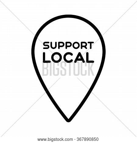 Local Support. Symbol Of Local Business, Tourism, Shops. Template For Poster, Banner, Signboard, Web