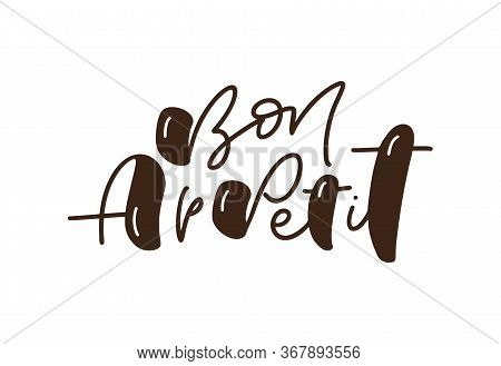 Bon Appetit Calligraphy Lettering Vector Text For Food Blog Kitchen. Hand Drawn Cute Quote Design Co