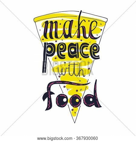 Make Peaece With Food Vector Handdrawn Lettering