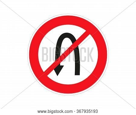 Circular Single White, Red And Black No U-turn Sign With Bolts At Top And Bottom Over Isolated Backg