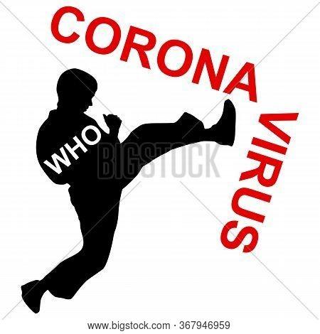 Stop Karonavirus Karate Breaks A Leg On A White Background
