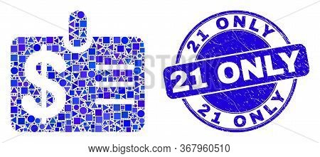 Geometric Dollar Badge Mosaic Pictogram And 21 Only Seal Stamp. Blue Vector Round Distress Seal Stam