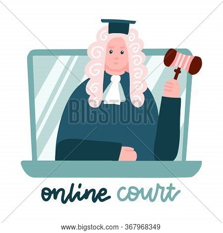 Judge In A Wig On Laptop Screen. Computer Online Legal Proceedings .law Consulting, Juridical Help O